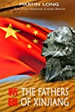 img - for The Fathers of Xinjiang (The Tian Haifeng Crime Series) (Volume 1) book / textbook / text book