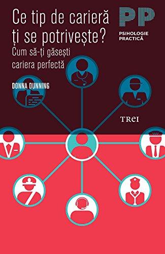 Donna Dunning - Ce tip de carieră ți se potrivește? Cum să-ți găsești cariera perfectă (Romansh Edition)