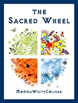 The Sacred Wheel: a guide to the Pagan year for beginners in Witchcraft and Wicca (new age &amp; spiritual books)