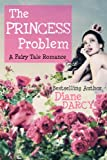 The Princess Problem (A Fairy Tale Romance)