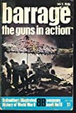 Barrage the Guns in Action (0345021126) by Hogg, Ian V