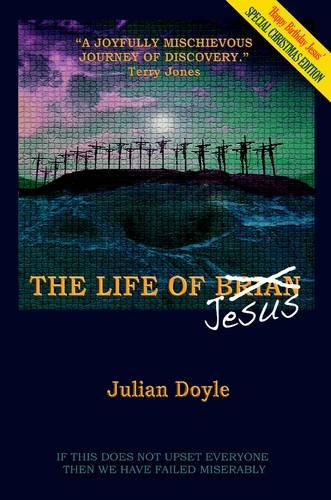 The Life of Brian/Jesus, Monty Python, Julian Doyle