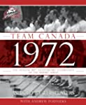 Team Canada 1972: The Official 40th A...
