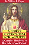 Brief Catechism for Adults : a Comple...