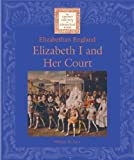img - for Elizabeth I and Her Court (Lucent Library of Historical Eras. Elizabethan England Libra) by William W. Lace (2002-12-04) book / textbook / text book