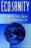 img - for Eco-Sanity: A Common-Sense Guide to Environmentalism by Joseph L. Bast (1996-06-01) book / textbook / text book