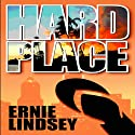 Hard Place Audiobook by Ernie Lindsey Narrated by Braden Wright