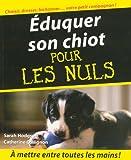 echange, troc Sarah Hodgson, Catherine Collignon - Eduquer son chiot pour les Nuls