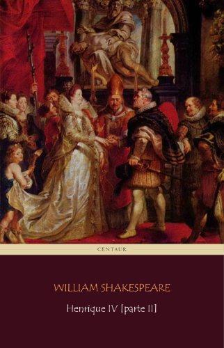 William Shakespeare - Henrique IV [Parte II]