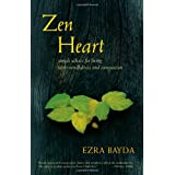 Zen Heart: Simple Advice for Living with Mindfulness and Compassionby Ezra Bayda