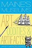 Maine's Museums: Art, Oddities & Artifacts