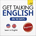 Get Talking English in Ten Days: Learn in English Audiobook by Rebecca Klevberg Moeller Narrated by  Teach Yourself Languages