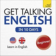 Get Talking English in Ten Days: Learn in English (       UNABRIDGED) by Rebecca Klevberg Moeller Narrated by Teach Yourself Languages