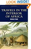 Travels in the Interior of Africa (Wordsworth Classics of World Literature)