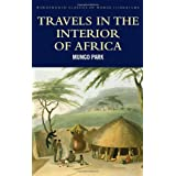 Travels in the Interior of Africa (World Literature Series) (Wordsworth Classics of World Literature)by Mungo Park