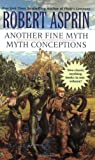 Another Fine Myth/Myth Conceptions (044100931X) by Robert Asprin
