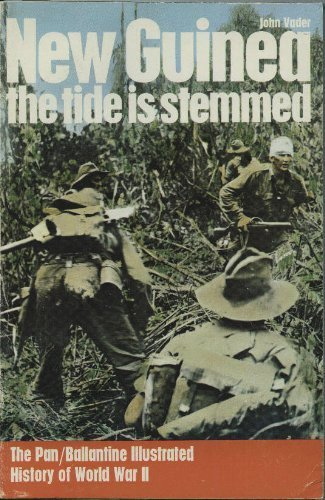New Guinea: the tide is stemmed (Ballantine's illustrated history of the violent century. Campaign book no. 13)