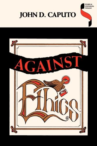 Against Ethics: Contributions to a Poetics of Obligation with Constant Reference to Deconstruction (Studies in Continent