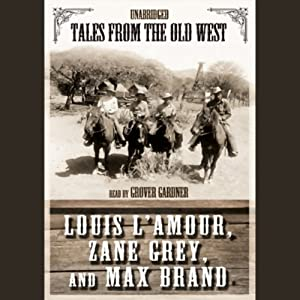 Tales from the Old West | [Zane Grey, Max Brand, Louis L'Amour]