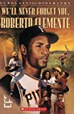 img - for We'll Never Forget You, Roberto Clemente by Engel, Trudie (1997) Mass Market Paperback book / textbook / text book