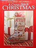 A Cross-Stitch Christmas: Handmade Heirlooms (Better Homes and Gardens)