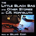 The Little Black Bag and Other Stories (       UNABRIDGED) by C. M. Kornbluth Narrated by William Coon