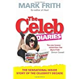 The Celeb Diaries: The Sensational Inside Story of the Celebrity Decadeby Mark Frith