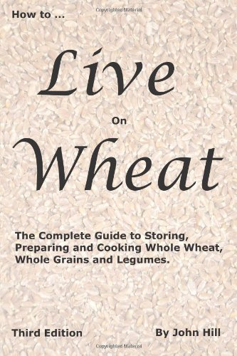 How to Live on Wheat by John W Hill