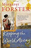 Keeping the World Away (0099496860) by Forster, Margaret