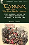 Tangier 1662-80: The First Battle Hon...
