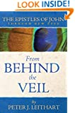 The Epistles of John Through New Eyes: From Behind the Veil