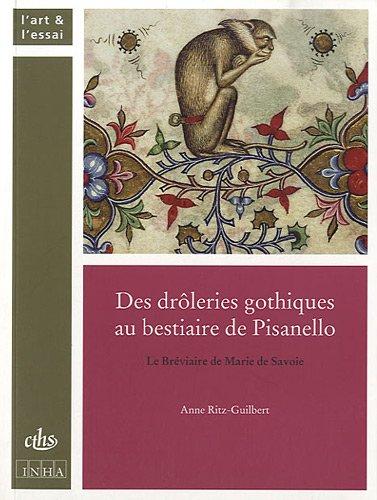 Des drôleries gothiques au bestiaire de Pisanello (French Edition)