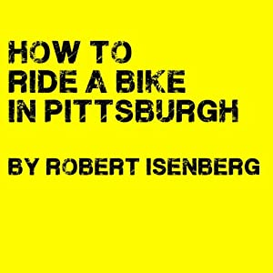 How to Ride a Bike in Pittsburgh Audiobook