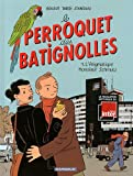 [Le ]perroquet des Batignolles v.1, [L']énigmatique Monsieur Schmutz
