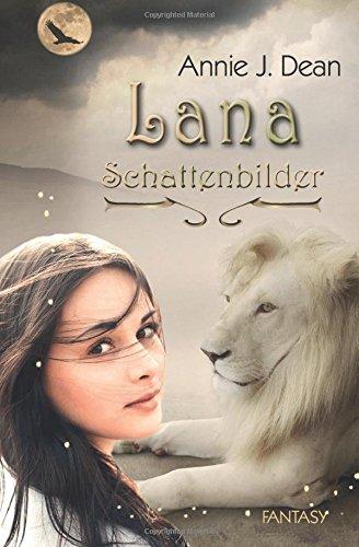 Lana. Schattenbilder (Annie J. Dean)