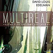 Multireal: Jump 225 Trilogy, Book 2 | David Louis Edelman