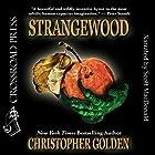 Strangewood Hörbuch von Christopher Golden Gesprochen von: Scott MacDonald