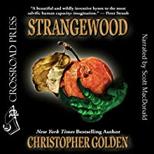 Strangewood Audiobook by Christopher Golden Narrated by Scott MacDonald