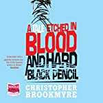 A Tale Etched in Blood and Hard Black Pencil | Christopher Brookmyre