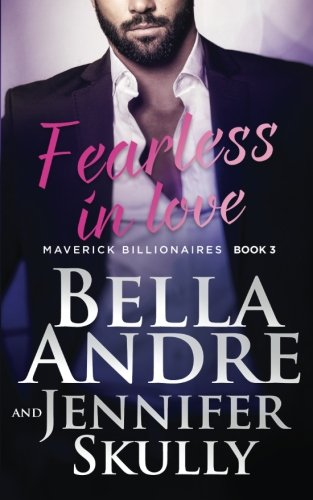 Fearless In Love (The Maverick Billionaires, Book 3) (Volume 3)