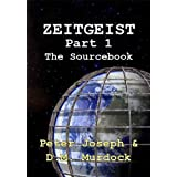 The ZEITGEIST Sourcebook, Part 1: The Greatest Story Ever Told ~ Peter Joseph