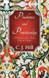 Prudence and Practicality: A Backstory to Jane Austen's Pride and Prejudice C J Hill