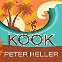 Kook: What Surfing Taught Me About Love, Life, and Catching the Perfect Wave Audiobook by Peter Heller Narrated by Mike Chamberlain
