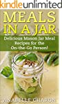 Meals in a Jar: Make Quick, Simple an...