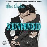 Screwdrivered: Cocktail, Book 3 (Unabridged)