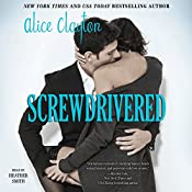 Screwdrivered: The Cocktail, Book 3 | Alice Clayton