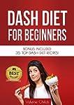 DASH Diet: Dash Diet Cookbook, Dash D...