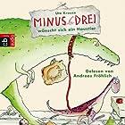Minus Drei wünscht sich ein Haustier (Minus Drei 1) (       ungekürzt) von Ute Krause Gesprochen von: Andreas Fröhlich