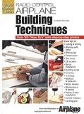 R-C Airplane Building Techniques