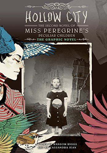 Download Hollow City: The Graphic Novel: The Second Novel of Miss Peregrine's Peculiar Children (Miss Peregrine's Peculiar Children: The Graphic Novel)